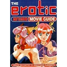 The Erotic Anime Movie Guide by Helen McCarthy (1998-09-18)