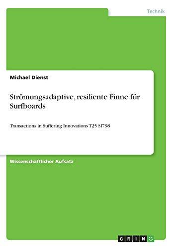 Strömungsadaptive, resiliente Finne für Surfboards: Transactions in Suffering Innovations T25 SI798