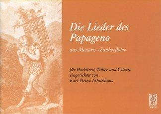 DIE LIEDER DES PAPAGENO FUER VM - arrangiert für Hackbrett - Zither - Gitarre [Noten / Sheetmusic] Komponist: MOZART WOLFGANG AMADEUS