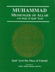 Muhammad, Messenger of Allah: Ash-Shifa of Qadi'Iyad