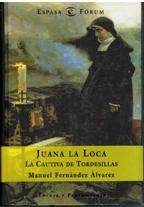 JUANA LA LOCA-LA CAUTIVA DE TORDESILLAS