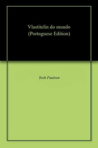 Vlastitelin do mundo (Portuguese Edition) por Tosh  Paulsen
