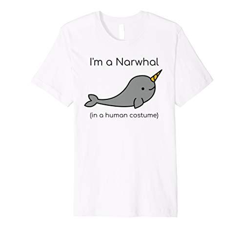 Narwal Kostüm - I 'm a Narwal in ein Menschliches Kostüm Funny T-Shirt