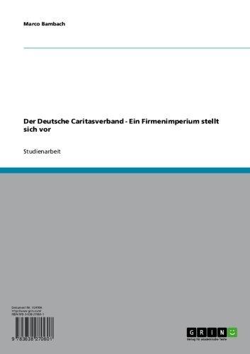 Der Deutsche Caritasverband - Ein Firmenimperium stellt sich vor