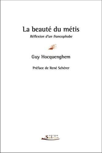 La Beauté du métis. Réflexion d'un francophobe