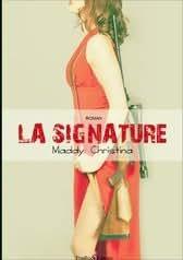 LA SIGNATURE Roman de Maddy Christina