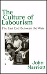 The Culture of Labourism: East End Between the Wars