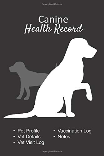 "Canine health record: Dog vaccine record book - Pet health record - Puppy vaccine record - 101 pages, 6""x9"" - Paperback - black background dog silhouette that raises the leg"