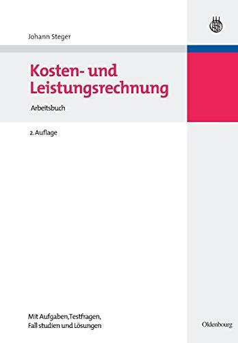 Kosten und Leistungsrechnung: Arbeitsbuch<br>mit Aufgaben Testfragen Fallstudien und Lösungen: Arbeitsbuchmit Aufgaben - Testfragen - Fallstudien und Lösungen