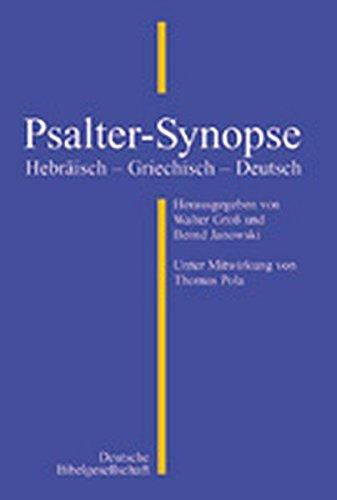 Psalter-Synopse: Hebräisch - Griechisch - Deutsch