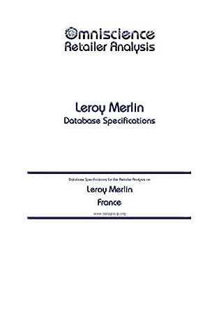 Leroy Merlin France Retailer Analysis Database Specifications Omniscience Retailer Analysis France Book 57963 English Edition Ebook Datagroup France Retail Editorial Amazon De Kindle Shop