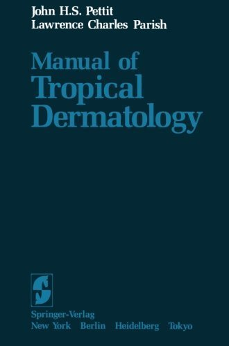 Manual of Tropical Dermatology Softcover reprint of Edition by Pettit, J.H.S., Parish, L.C. (2011) Paperback