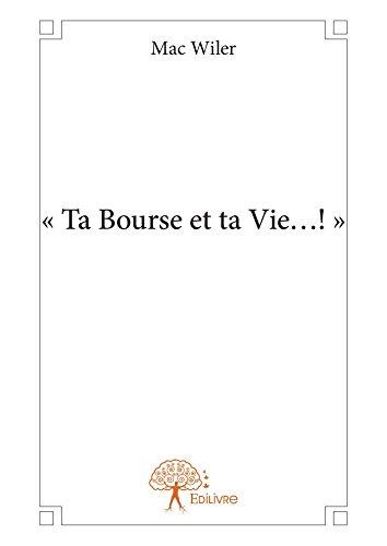 « Ta Bourse et ta Vie…! » (Collection Classique) par Mac Wiler