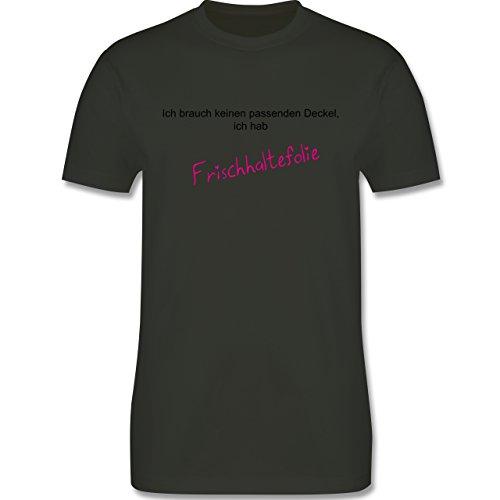Sprüche - Ich brauche keinen Deckel - ich habe Frischhaltefolie - Herren Premium T-Shirt Army Grün