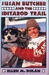 Susan Butcher and the Iditarod Trail by Ellen M. Dolan (1993-02-06)