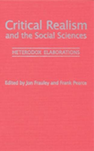 Critical Realism and the Social Sciences: Heterodox Elaborations