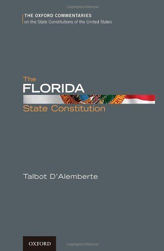 The Florida State Constitution (Oxford Commentaries on the State Constitutions of the United States) 1st edition by D'Alemberte, Talbot (2011) Hardcover