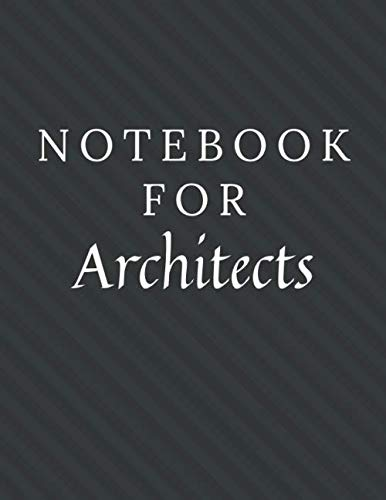 Notebook For Architects: Architects Notebook / Journal / Diary with Wide Ruled Paper for Birthdays or Christmas Gift