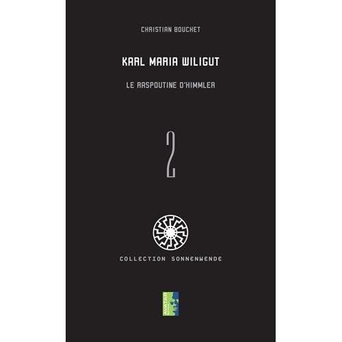 Karl Maria Wiligut le Raspoutine d'Himmler