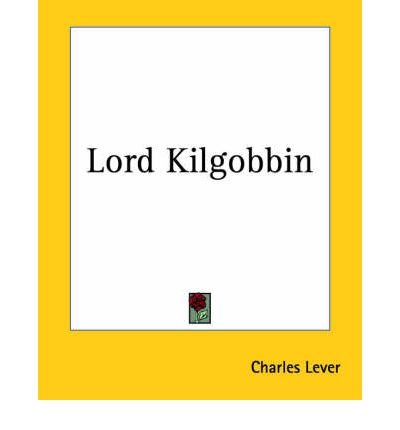 [ [ LORD KILGOBBIN BY(LEVER, CHARLES JAMES )](AUTHOR)[PAPERBACK]