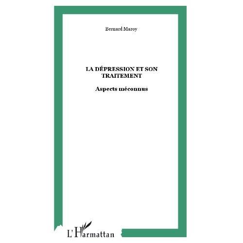 La dépression et son traitement : Aspects méconnus (Psycho-Logiques)
