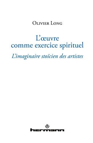L'Oeuvre comme exercice spirituel : L'imaginaire stoïcien des artistes