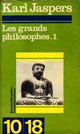 Les grands philosophes. tome 1. ceux qui ont donne la mesure de l' humain : socrate - bouddha - confucius - jesus