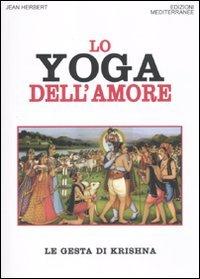Lo yoga dell'amore. Le gesta di Krishna (Orizzonti dello spirito) por Jean L. Herbert