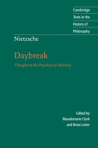 Nietzsche: Daybreak 2nd Edition Paperback: Thoughts on the Prejudices of Morality (Cambridge Texts in the History of Philosophy)