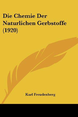 Die Chemie Der Naturlichen Gerbstoffe (1920)