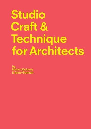 Studio craft & technique for architects par Miriam Delaney