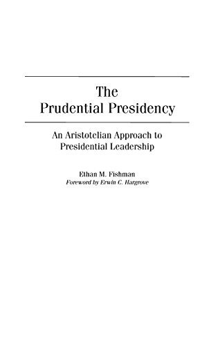 the-prudential-presidency-an-aristotelian-approach-to-presidential-leadership-by-fishman-ethan-m-200