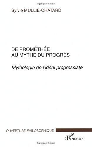 De Prométhée au mythe du progrès par Sylvie Mullie-Chatard