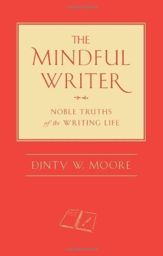 the-mindful-writer-noble-truths-of-the-writing-life-by-moore-dinty-w-unknown-edition-hardcover2012