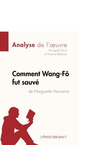 Comment Wang-Fô fut sauvé de Marguerite Yourcenar (Analyse de l'oeuvre): Comprendre La Littérature Avec Lepetitlittéraire.Fr