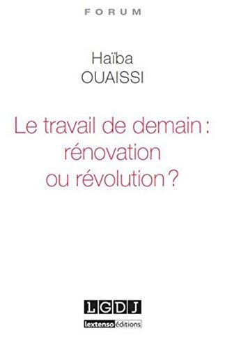 Le Travail de demain : rénovation ou révolution ?