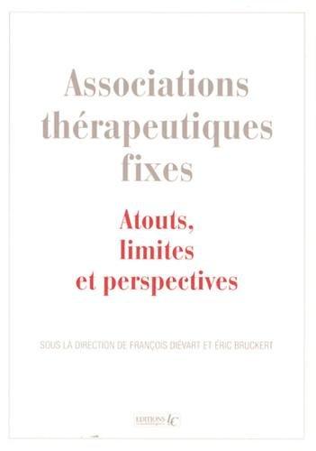 Associations thrapeutiques fixes : Atouts, limites et perspectives