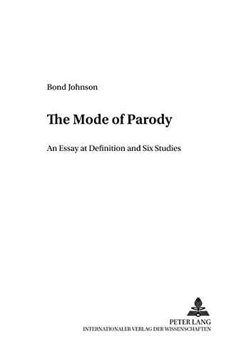 The Mode of Parody: An Essay at Definition and Six Studies (Analysen und Dokumente)