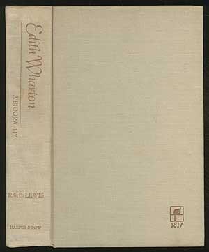 Edith Wharton: A Biography 1st edition by Lewis, Richard Warrington Baldwin (1975) Hardcover