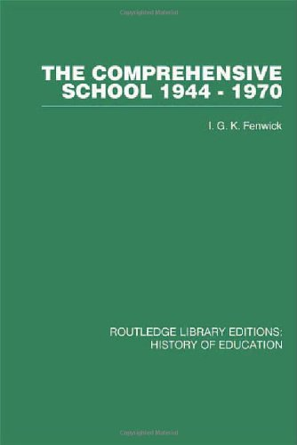 The Comprehensive School 1944-1970: The politics of secondary school reorganization