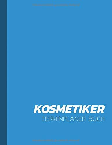 Kosmetiker Terminplaner Buch: Termintagebuch | Terminplan | Terminplaner-Buch |  tägliche Termine hellblaues Cover
