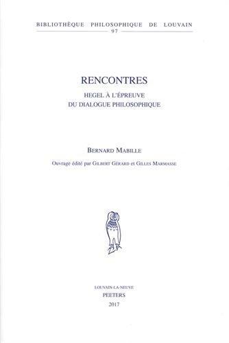 Rencontres : Hegel  l'preuve du dialogue philosophique