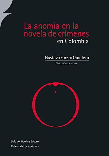 La anomia en la novela de crímenes en Colombia (Espacios)