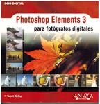 Photoshop elements 3 para fotografos digitales (Anaya Multimedia) por Scott Kelby