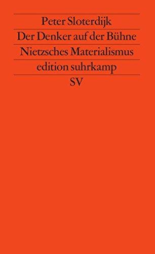Der Denker auf der Bühne: Nietzsches Materialismus (edition suhrkamp)