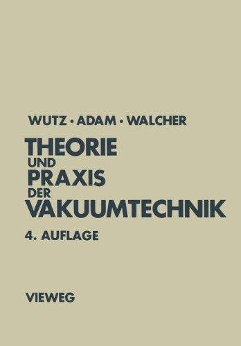 Theorie und Praxis der Vakuumtechnik (Lehrbuchreihe Physik)