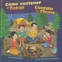 Como contener el fuego/Contain the Flame (Como Mantenernos Seguros/How to Be Safe)