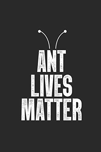 Ant Lives Matter: Insects Notebook, Dotted Bullet (6
