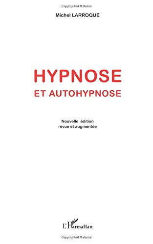 Hypnose et Autohypnose (Nvelle ed)