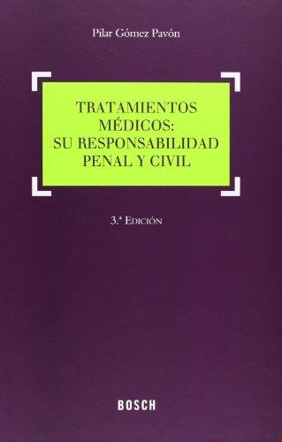 Tratamientos médicos (3.ª edición): Su responsabilidad penal y civil por Pilar Gómez Pavón